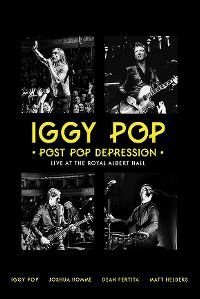 Cover Iggy Pop - Post Pop Depression - Live At The Royal Albert Hall [DVD]
